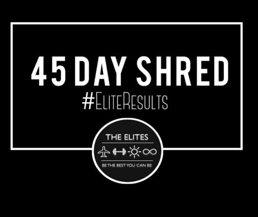 Elite 45 Day Shred